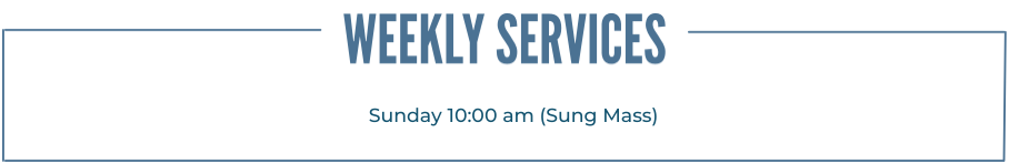 Weekly Services - Sundays, 10:00 am